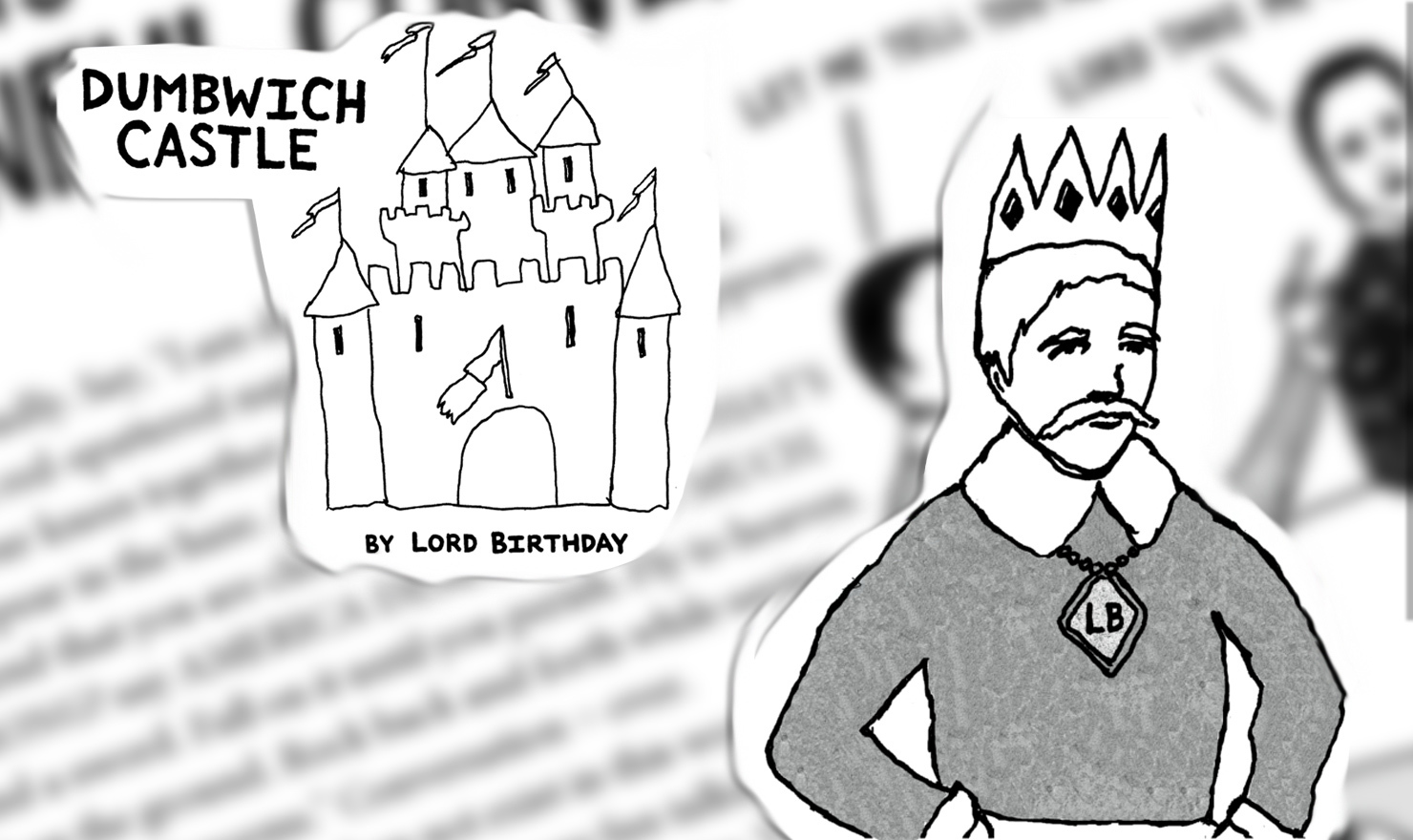 Meet Your Creator: Lord Birthday Of 'Dumbwich Castle'