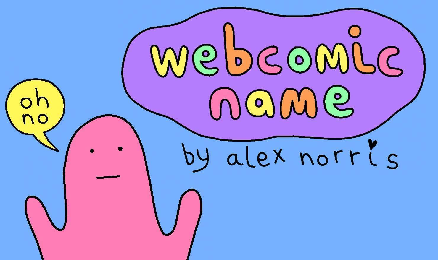New Comic Alert: 'Webcomic Name' By Alex Norris