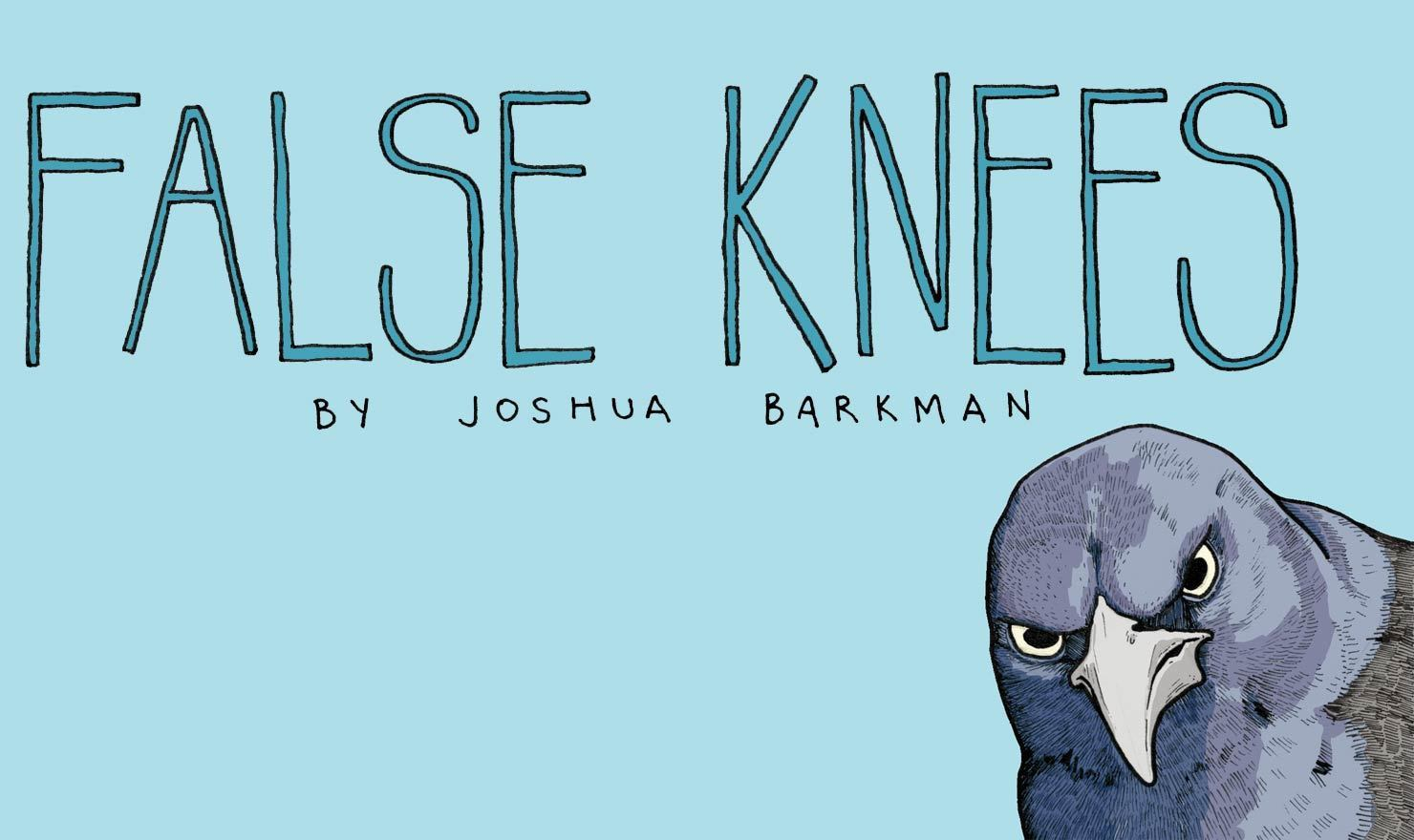 New Comic Alert: 'False Knees' By Joshua Barkman