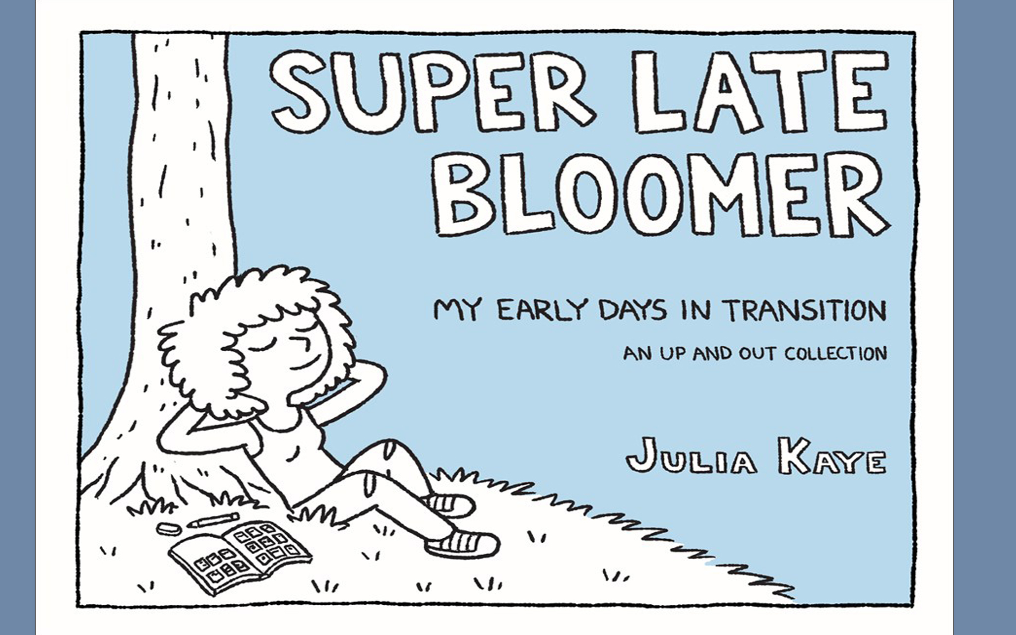 Julia Kaye's 'Super Late Bloomer' Springs onto Bookshelves