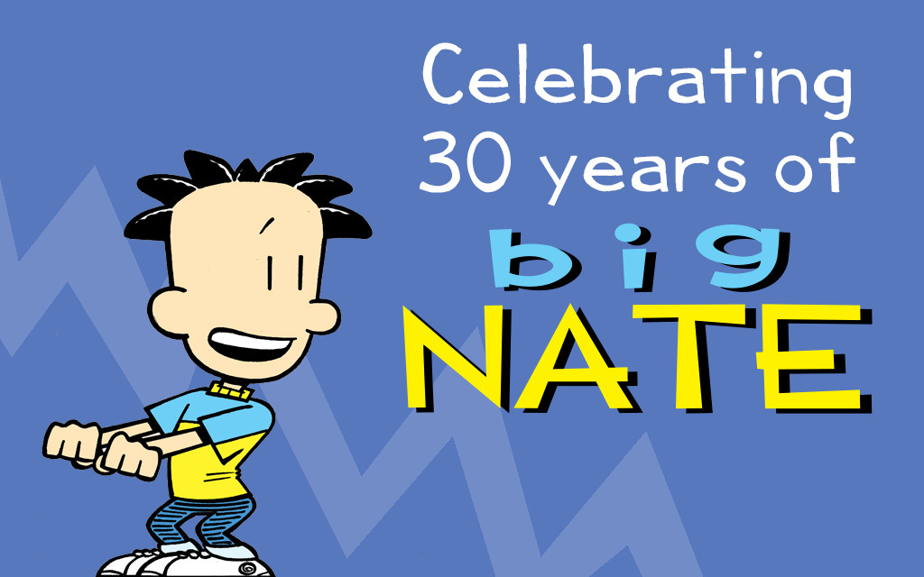 Big Nate by Lincoln Peirce Celebrates 30th Anniversary