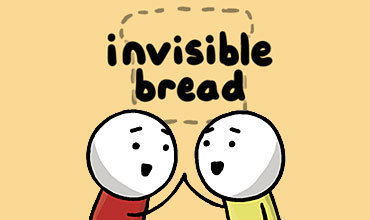 Meet Your Creator: Invisible Bread