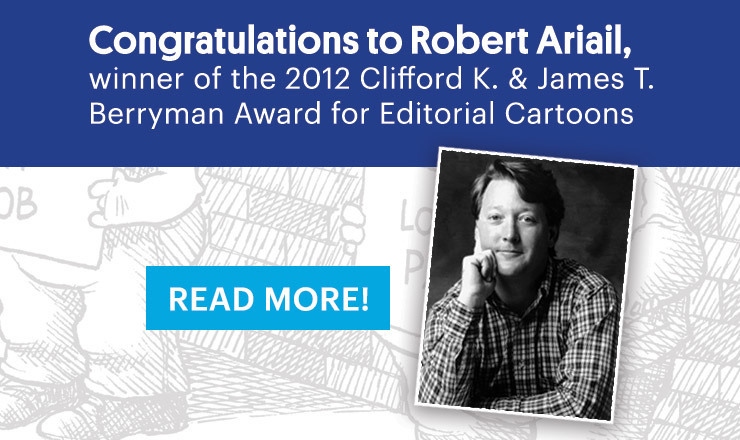 2012 Clifford K. & James T. Berryman Award: Editorial Cartoons
