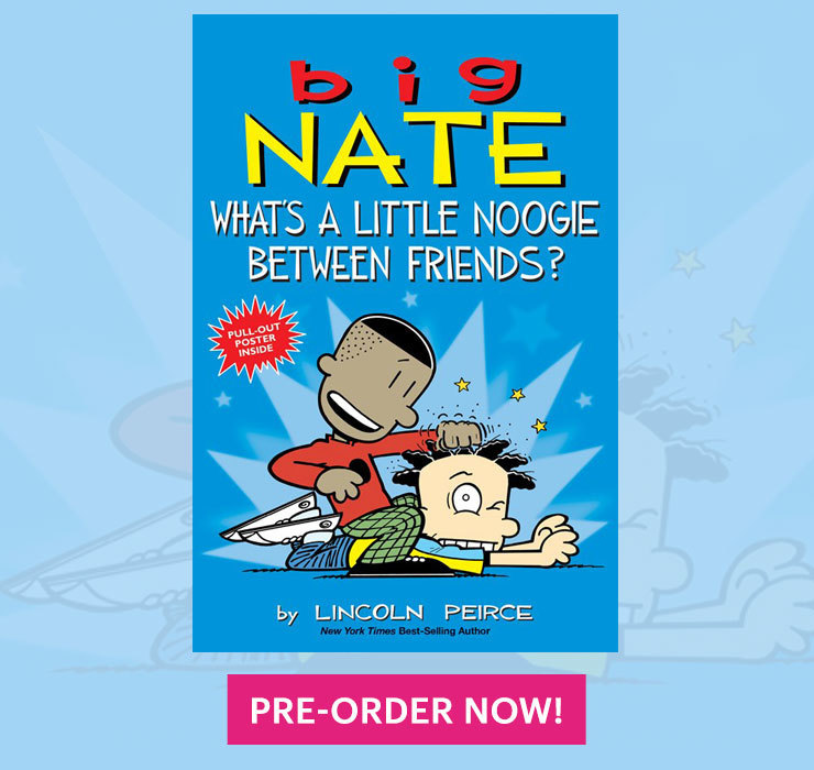 Big Nate What's A Little Noogie Between Friends Book Pre Order