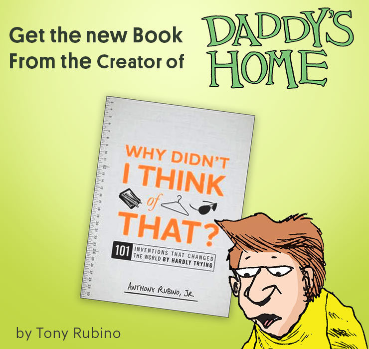 Daddy's Home Why Didn't I Think of That Book