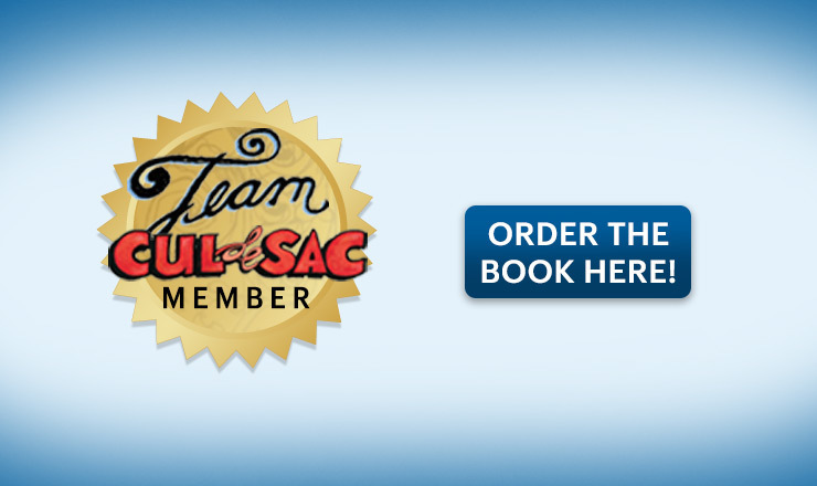Learn more about Team Cul de Sac!