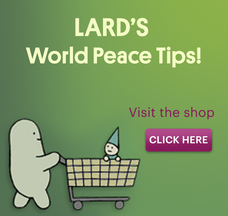 Lard's World Peace Tips Shop