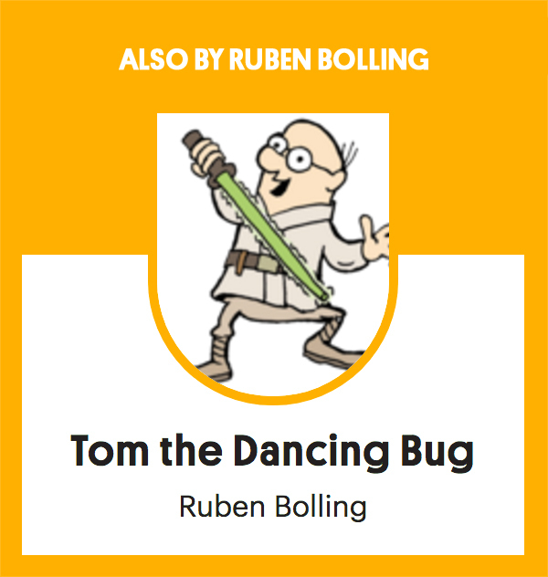 Also by Ruben Bolling Tom the Dancing Bug