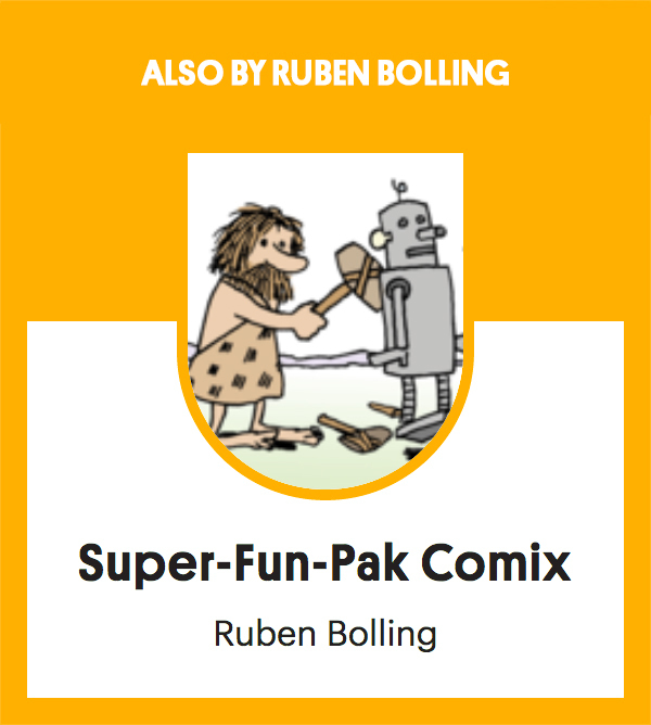 Also by Ruben Bolling Super-Fun-Pak Comix