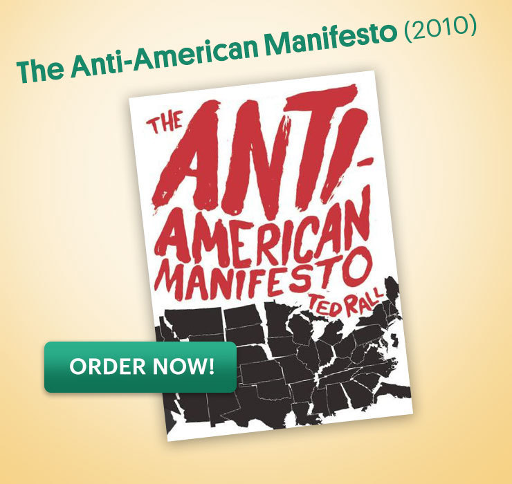 Ted Rall, The Anti-American Manifesto